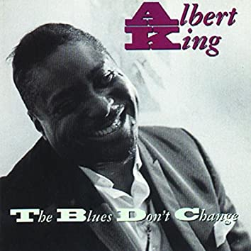 The Blues Don't Change