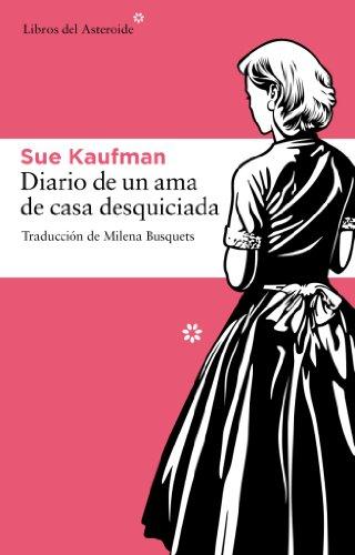 Diario De Una Ama De Casa Desquic (Libros del Asteroide)