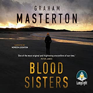 Blood Sisters                   By:                                                                                                                                 Graham Masterton                               Narrated by:                                                                                                                                 Noreen Leighton                      Length: 16 hrs and 29 mins     121 ratings     Overall 4.3