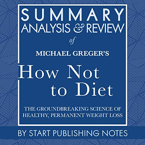 『Summary, Analysis, and Review of Michael Greger's How Not to Diet』のカバーアート