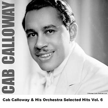 Cab Calloway & His Orchestra Selected Hits Vol. 6