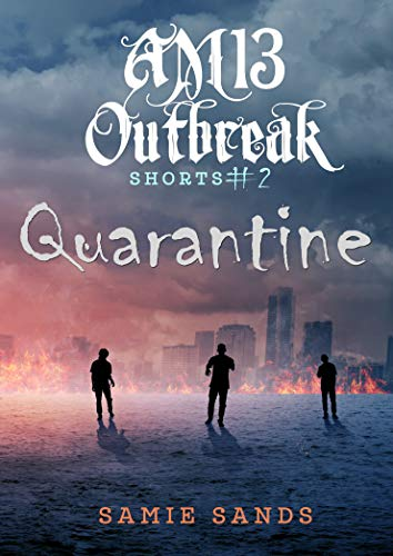 Quarantine (AM13 Outbreak Shorts Book 2) by [Samie Sands]