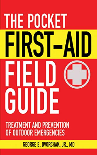 The Pocket First-Aid Field Guide: Treatment and Prevention of Outdoor Emergencies