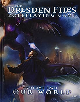 The Dresden Files Roleplaying Game: Volume Two: Our World - Book #10.9 of the Dresden Files