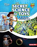 The Secret Science of Toys: A Toy Story Discovery Book (Disney Learning: Toy Story 4)