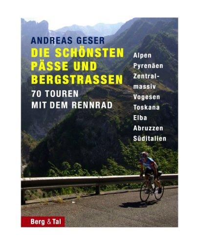 Die schönsten Pässe und Bergstrassen von den Alpen bis zu den Pyrenäen