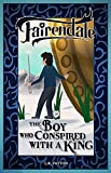 The Boy Who Conspired with a King (Fairendale Book 18) (English Edition)