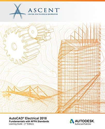 AutoCAD Electrical 2018 Fundamentals with NFPA Standards: Autodesk Authorized Publisher