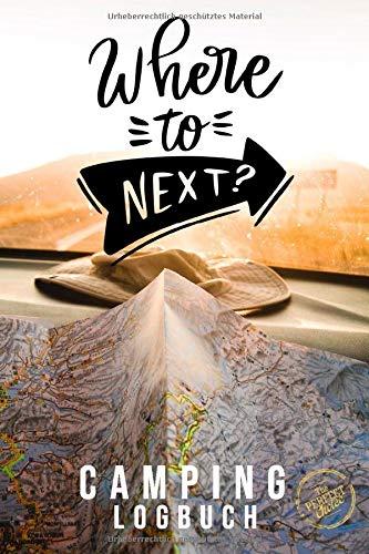 """Camping Logbuch - Reisetagebuch - Where to next:: Tagebuch - Journal  für die Reise mit dem Camper, Wohnwagen, Reisemobil, Caravan oder Wohnmobil, 56 ... von Reisetagen, ca. DIN A5 (6\"""" x 9\"""")"""