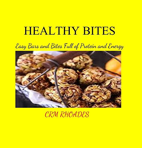 Healthy Bites: Easy Bars and Bites Full of Protein and Energy (English Edition)
