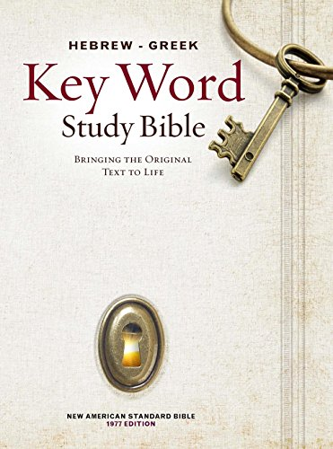 Compare Textbook Prices for The Hebrew-Greek Key Word Study Bible: NASB-77 Edition, Hardbound Key Word Study Bibles Revised Edition ISBN 9780899577500 by Zodhiates, Dr. Spiros,Baker D.R.E., Dr. Warren Patrick
