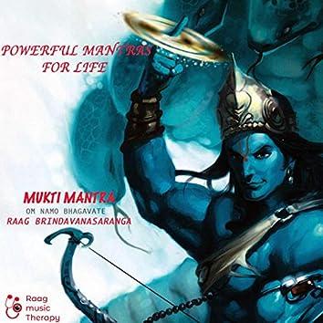 Powerful Mantras for Life - Mukti Mantra (Om Namo Bhagavate Raag Brindavanasaranga) [Extended Version]