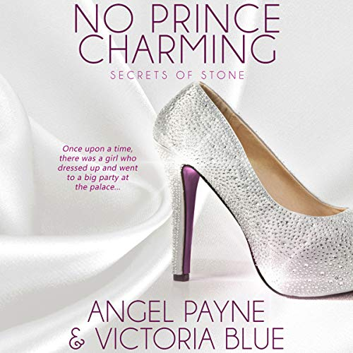 No Prince Charming     Secrets of Stone, Book 1              By:                                                                                                                                 Angel Payne,                                                                                        Victoria Blue                               Narrated by:                                                                                                                                 Jason Clarke,                                                                                        Devon Grace                      Length: 10 hrs and 6 mins     128 ratings     Overall 4.3