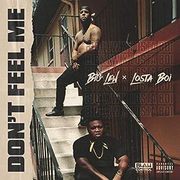 Don't Feel Me (feat. Losta Boi)