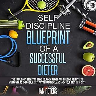 Self Discipline Blueprint of a Successful Dieter audiobook cover art