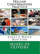 Italian Conversation Practice (Italian Edition)