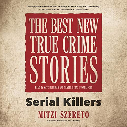 The Best New True Crime Stories Audiobook By Mitzi Szereto cover art
