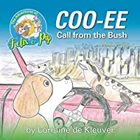 Coo-ee Call from the Bush (The Adventures of Felix and Pip)