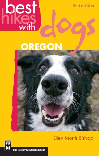 Best Hikes with Dogs Oregon: 2nd Edition