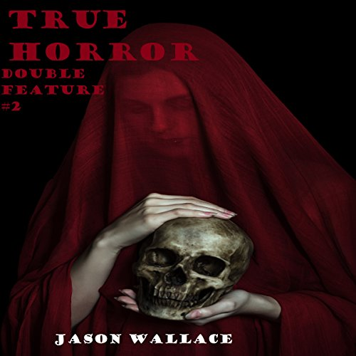 True Horror Double Feature #2 audiobook cover art