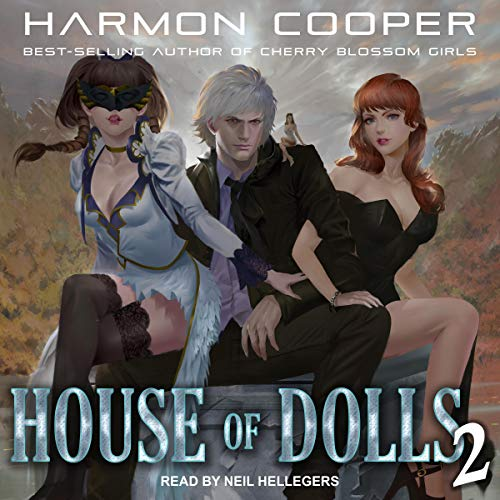 House of Dolls 2     House of Dolls, Book 2              Written by:                                                                                                                                 Harmon Cooper                               Narrated by:                                                                                                                                 Neil Hellegers                      Length: 10 hrs and 10 mins     2 ratings     Overall 5.0