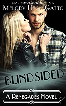 Blindsided: Renegades 7 (The Renegades Series) by [Melody Heck Gatto]