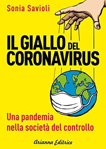 Il giallo del Coronavirus. Una pandemia nella società del controllo