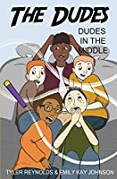 Dudes in the Middle (The Dudes Adventure Chronicles)