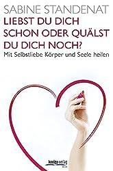 Sabine Standenat - Liebst du dich schon oder quälst du dich noch