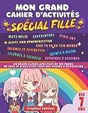 Mon grand cahier d'activités spécial fille: Grand livre de jeux pour fille à partir de 7 ans | Plus de 180 pages pour des heures d'occupation loin des ... Énigmes, Labyrinthes,… | Grand format
