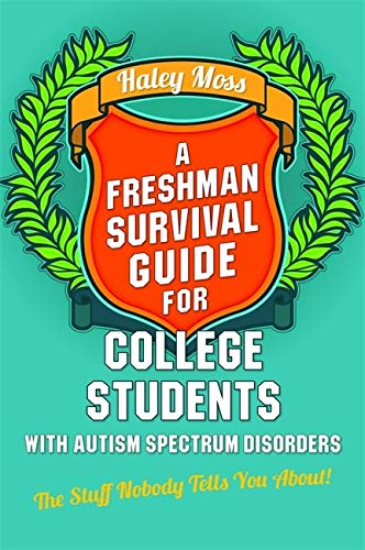 A Freshman Survival Guide For College Students With Autism Spectrum Disorders The Stuff Nobody Tells You About