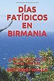 DÍAS FATÍDICOS EN BIRMANIA: LA MELANCHOLÍA DE LAS ALMAS PERDIDAS (Spanish Edition)