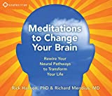 Image of Meditations to Change Your Brain: Rewire Your Neural Pathways to Transform Your Life