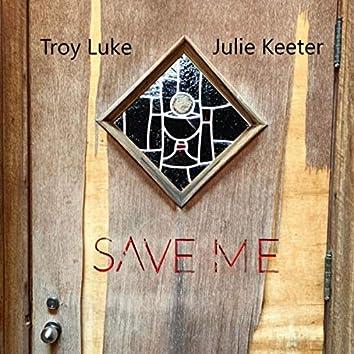 Save Me (feat. Julie Keeter)