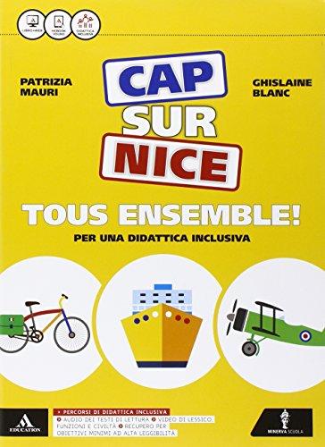Cap sur nice tous ensemble! Méthode de français. Per la Scuola media. Con e-book. Con espansione online [Lingua francese]