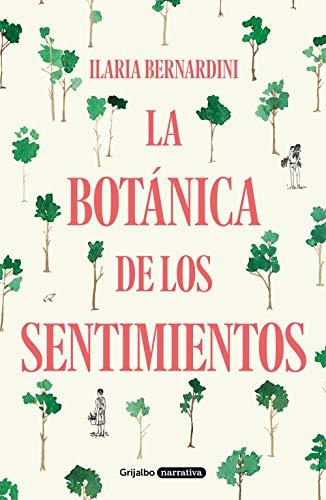 La botánica de los sentimientos de Ilaria Bernardini