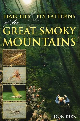 Hatches & Fly Patterns of the Great Smoky Mountains