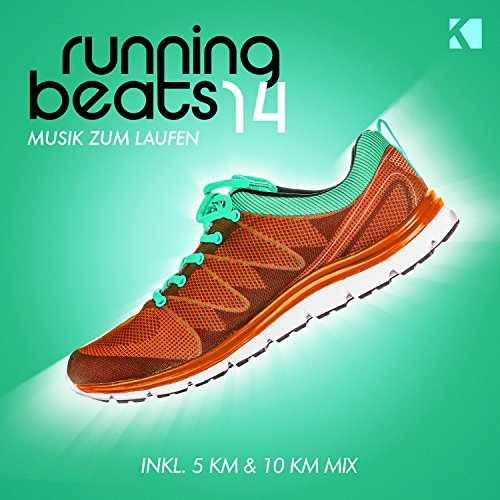 Running Beats, Vol. 14 - Musik zum Laufen (Inkl. 5 KM & 10 KM Mix) [Explicit]