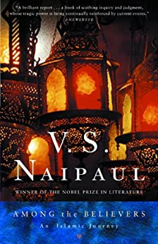 Among the Believers: An Islamic Journey by [V. S. Naipaul]