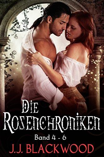 Die Rosenchroniken 4-6 Sammelband - Eine märchenhafte Vampirsaga: (Paranormal Romance / Märchen / historisches Schottland / Vampire)