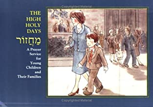 High Holy Days Machzor: A Prayer Service for Young Children and Their Families
