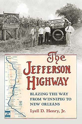 The Jefferson Highway: Blazing the Way from Winnipeg to New Orleans (Iowa and the Midwest Experience
