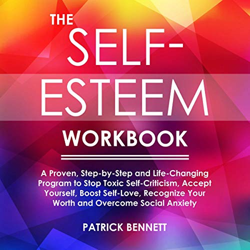 The Self-Esteem Workbook Audiobook By Patrick Bennett cover art