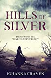 Hills of Silver (West Country Trilogy Book 2)