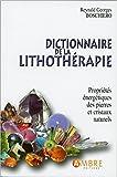Dictionnaire de la lithothérapie - Propriétés énergétiques des pierres et cristaux naturels - Ambre Editions - 01/01/2017