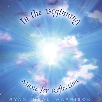 In the Beginning: Music for Reflection