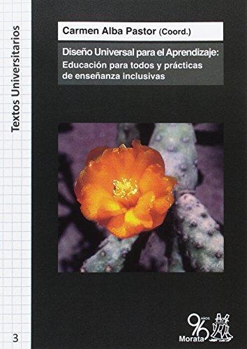 DISEÑO UNIVERSAL PARA EL APRENDIZAJE: EDUCACIÓN PARA TODOS Y PRÁCTICAS DE ENSEÑANZA INCLUSIVAS: 3 (Textos Universitarios)