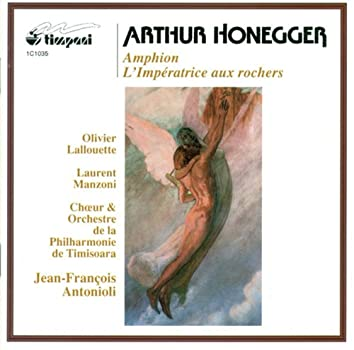 Honegger, A.: Amphion / L'Imperatrice Aux Rochers Suite