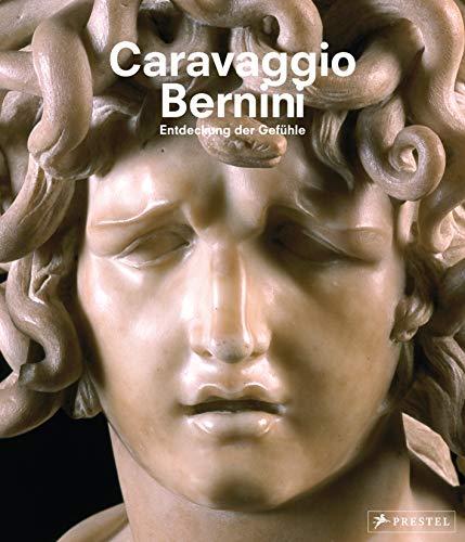 Caravaggio und Bernini: Entdeckung der Gefühle