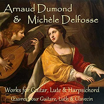 Works for Guitar, Lute and Harpsichord (Œuvres pour Guitare Luth et Clavecin)